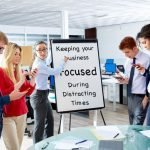Keeping Your Hampton Roads Business Focused During Distracting Times